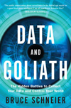 """Data and Goliath: The Hidden Battles to Capture Your Data and Control Your World"" by Bruce Schneier"